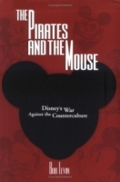 The Pirates and the Mouse: Disney's War Against the Counterculture артикул 988a.