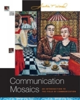 Communication Mosaics : An Introduction to the Field of Communication (with CD-ROM, SpeechBuilder Express, and InfoTrac) артикул 985a.